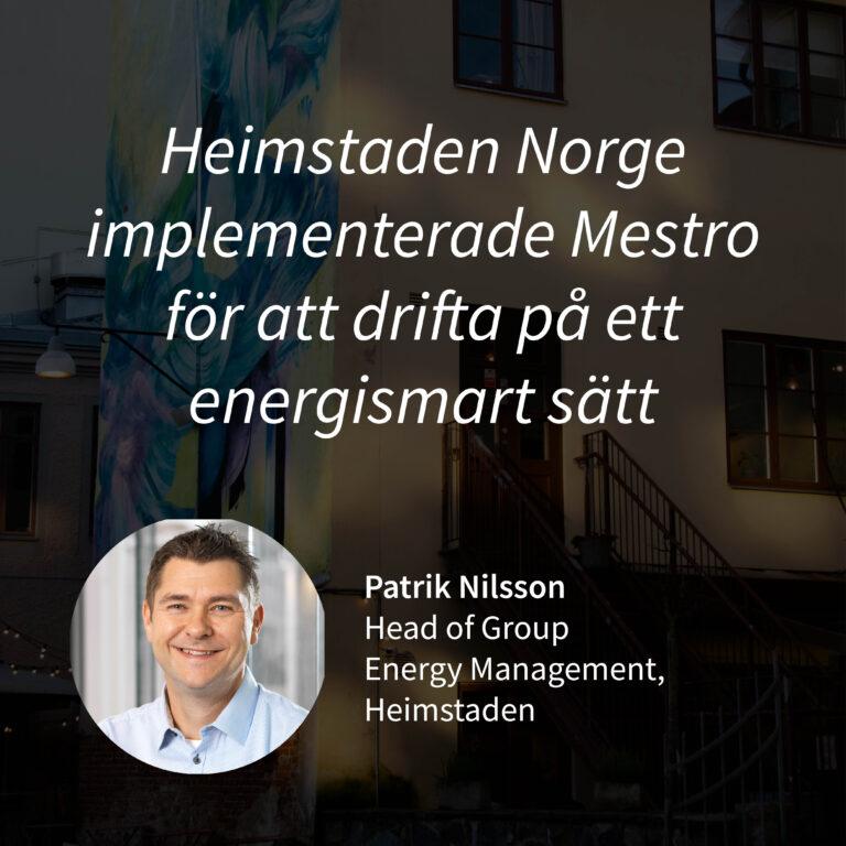 Kundcase Patrik Nilsson Heimstaden